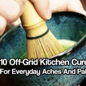 10 Off-Grid Kitchen Cures For Everyday Aches And Pains
