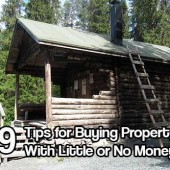 9 Tips for Buying Property With Little or No Money - These 9 tips for buying property with little or no money could change your life in so many ways! Great tips that once you read you will be asking yourself why you haven't done this sooner!