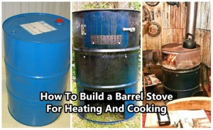 How To Build a Barrel Stove