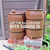 Long Term Water Solutions when Bugging In - When you bug in, you will need a lot of water stored or access to a source of water to survive. There are several aspects to water storage that you should consider if your long term plans are to bug in at your current location.