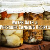 Water Bath & Pressure Canning Recipes