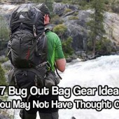 57 Bug Out Bag Gear Ideas You May Not Have Thought Of - Have you thought of everything for your bug out bag? This article will almost definitely give you at least one idea of what you should have in your bug out bag that you haven't thought of yet.