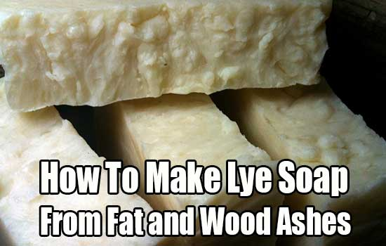 How To Make Lye Soap From Fat and Wood Ashes