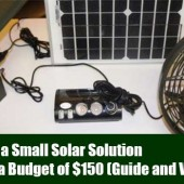 Build a Small Solar Solution, With a Budget of $150 (Guide and Video)
