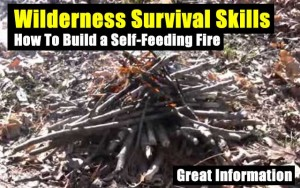 Wilderness Survival Skills - How To Build a Self-Feeding Fire