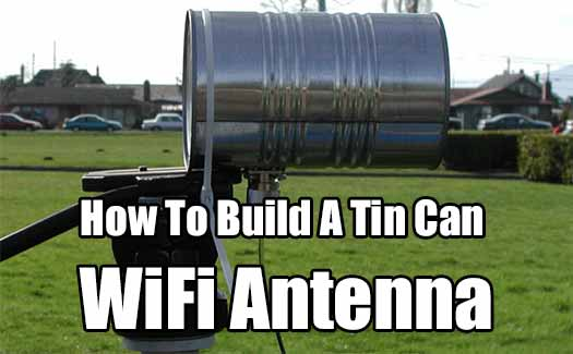 How To Build A Tin Can Wifi Antenna Shtf Amp Prepping Central