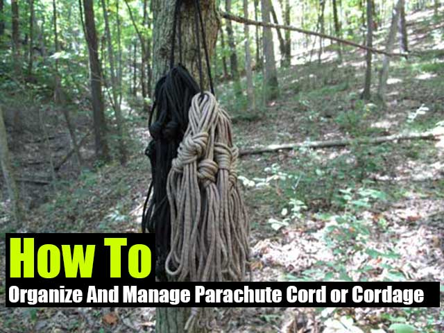 How To Organize And Manage Parachute Cord or Cordage