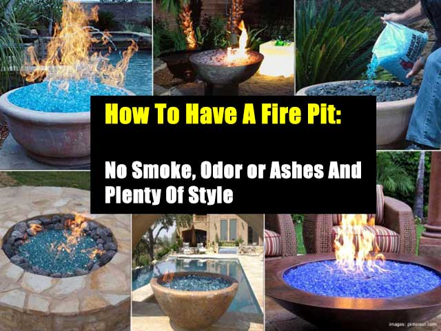 How To Have A Fire Pit: No Smoke, Odor or Ashes And Plenty Of Style  - Enjoy the evenings around a wonderful odorless, ash free fire pit with minimal installation.