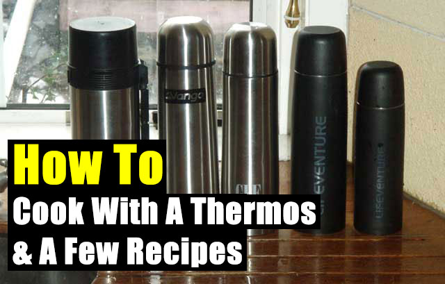 How To Cook With A Thermos & A Few Recipes