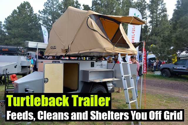 Turtleback Trailer Feeds Cleans And Shelters You Off Grid