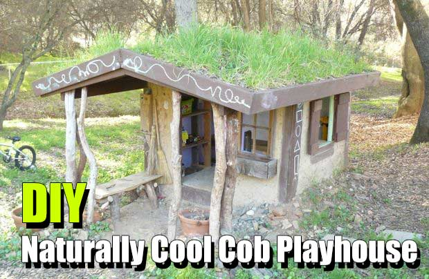 DIY Naturally Cool Cob Playhouse - Build your own playhouse with a cob layer and a living roof that provides natural cooling in the hot summers... it works!