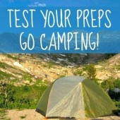 """Test Your Preps – Go Camping! - There are many ways to """"practice"""" prepping but one of the most fun ways is to go camping. Not only can you test your gear, but you can also test your skill at fire-making, cooking outdoors, fishing and a whole lot more."""