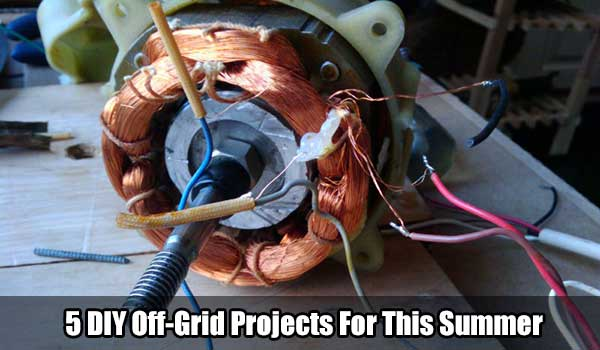 5 Diy Off Grid Projects For This Summer