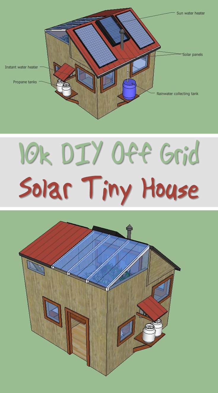 10k diy off grid solar tiny house shtf prepping for Off the grid building plans