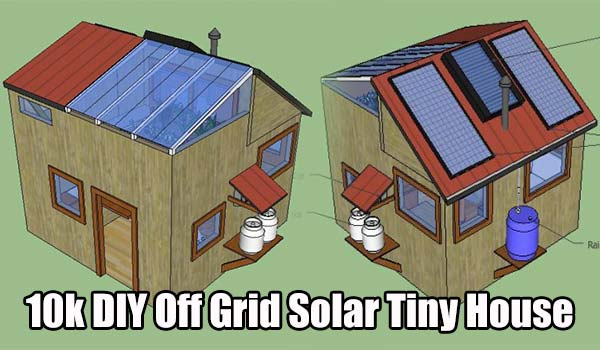 10k diy off grid solar tiny house shtf prepping homesteading central. Black Bedroom Furniture Sets. Home Design Ideas