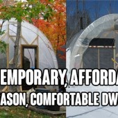 DIY Temporary, Affordable, All-Season, Comfortable Dwelling - Need a temporary, affordable, all-season, and comfortable dwelling? Try building a greenhouse with a tent inside.