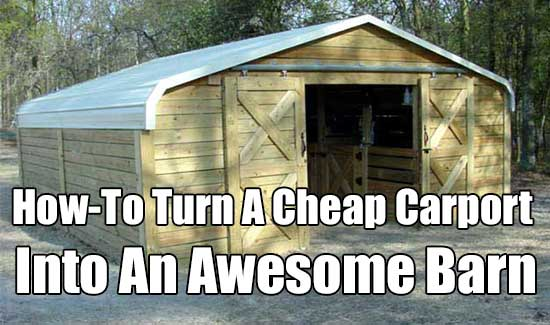 How-To Turn A Cheap Carport Into An Awesome Barn