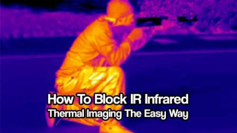 How To Block IR Infrared Thermal Imaging The Easy Way