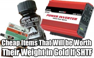 Cheap Items That Will be Worth Their Weight in Gold If SHTF