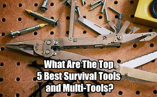 What Are The Top 5 Best Survival Tools and Multi-Tools?