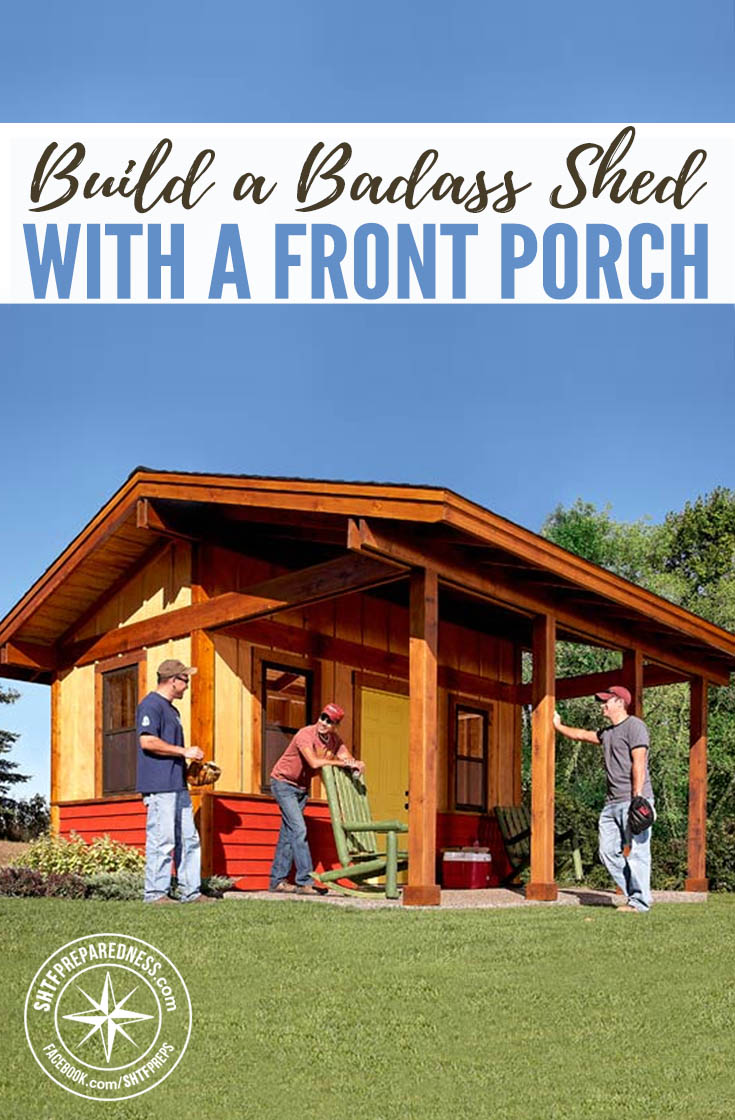 How To Build A Badass Shed With A Front Porch — Do you happen to spend a lot of time in your shed? It's not uncommon to keep tools or projects you're working on here, or even additional personal belongings that didn't quite make the cut for being used inside the house.