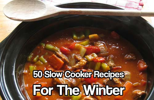 50 Slow Cooker Recipes for the Winter