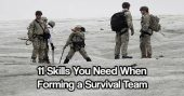 11 Skills You Need When Forming a Survival Team — Learning the different techniques to survive is a good idea. You should try to learn as many techniques as you can. But, surviving solo has its challenges and limitations too.