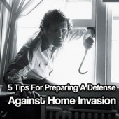 5 Tips For Preparing A Defense Against Home Invasion