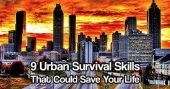 9 Urban Survival Skills That Could Save Your Life — Surviving in the city requires different skills than those needed to survive in the wilderness. While there is much overlap, it's important to focus on the skills you're more likely to need.