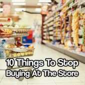 10 Things To Stop Buying At The Store