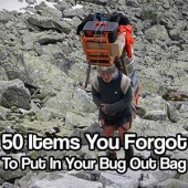 50 Items You Forgot To Put In Your Bug Out Bag