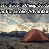 A Guide To Cheap Outdoors Gear For Broke Adventurers