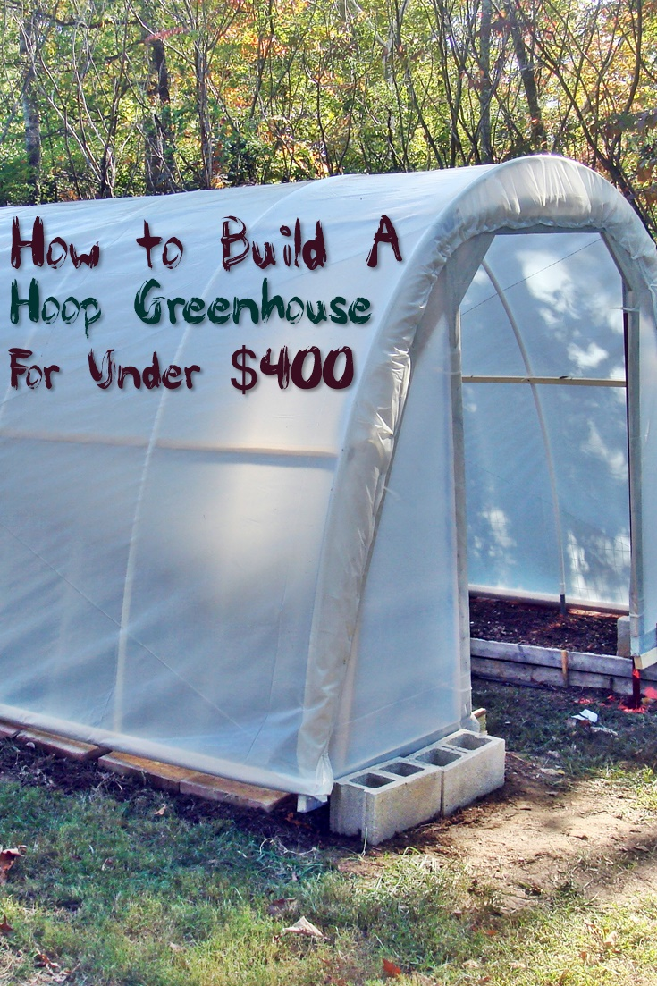 How to build a hoop greenhouse for under 400 shtf for Diy hoop greenhouse