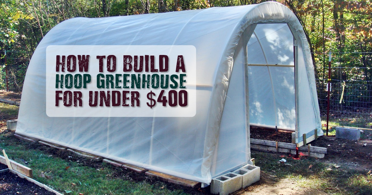 How to Build A Hoop Greenhouse For Under $400 - This simple greenhouse is easy to make, looks great and is inexpensive… that's a winner in my book! :)