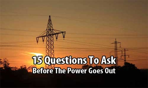 15 Questions To Ask Before The Power Goes Out