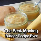 How To Make The Best Monkey Butter Recipe Ever