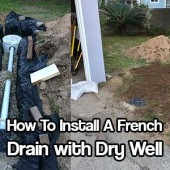 How To Install A French Drain with Dry Well