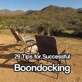 "29 Tips for Successful Boondocking - In order to ""boondock"" you have to be organised. I always say boondocking is bugging out with out the emergency because you can literally park up anywhere and camp."