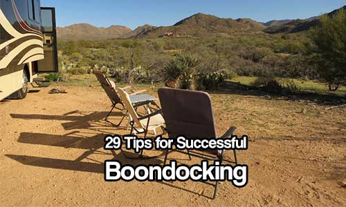"""29 Tips for Successful Boondocking - In order to """"boondock"""" you have to be organised. I always say boondocking is bugging out with out the emergency because you can literally park up anywhere and camp."""