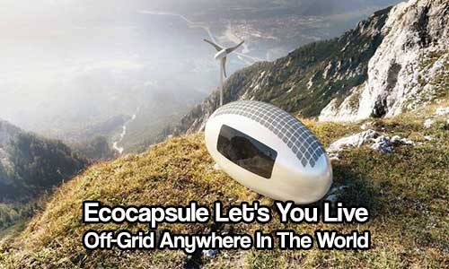 Ecocapsule Let's You Live Off-Grid Anywhere In The World