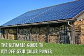 The Ultimate Guide To DIY Off Grid Solar Power - What would you do if the lights went out…for good? Sure, we don't need electricity to survive, but how many things have you forgotten how to do without it? What skills did your great-grandparents utilize to live without technology?