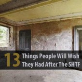 13 Things People Will Wish They Had After The SHTF
