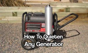 How To Quieten Any Generator - When it comes to prepping a generator is a double edged sword, on one side you have the power to keep warm, cook food and see in the night but on the other side generators are very noisy, people will know you have power and could try and take the generator away or even worse try to kill you for it.