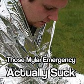 Those Mylar Emergency Blankets You Love Actually Suck