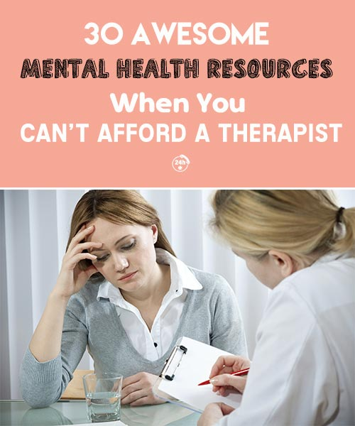30 Awesome Mental Health Resources When You Can't Afford a Therapist