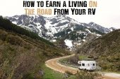 How to Earn a Living On The Road From Your RV - It is possible to live this lifestyle. Just read this article and if you know anyone who may be interested in this too, spread the word.