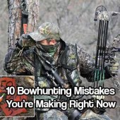 10 Bowhunting Mistakes You're Making Right Now