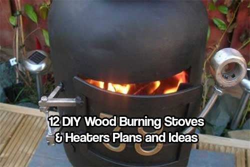 12 DIY Wood Burning Stoves and Heaters Plans and Ideas - SHTF Prepping & Homesteading Central
