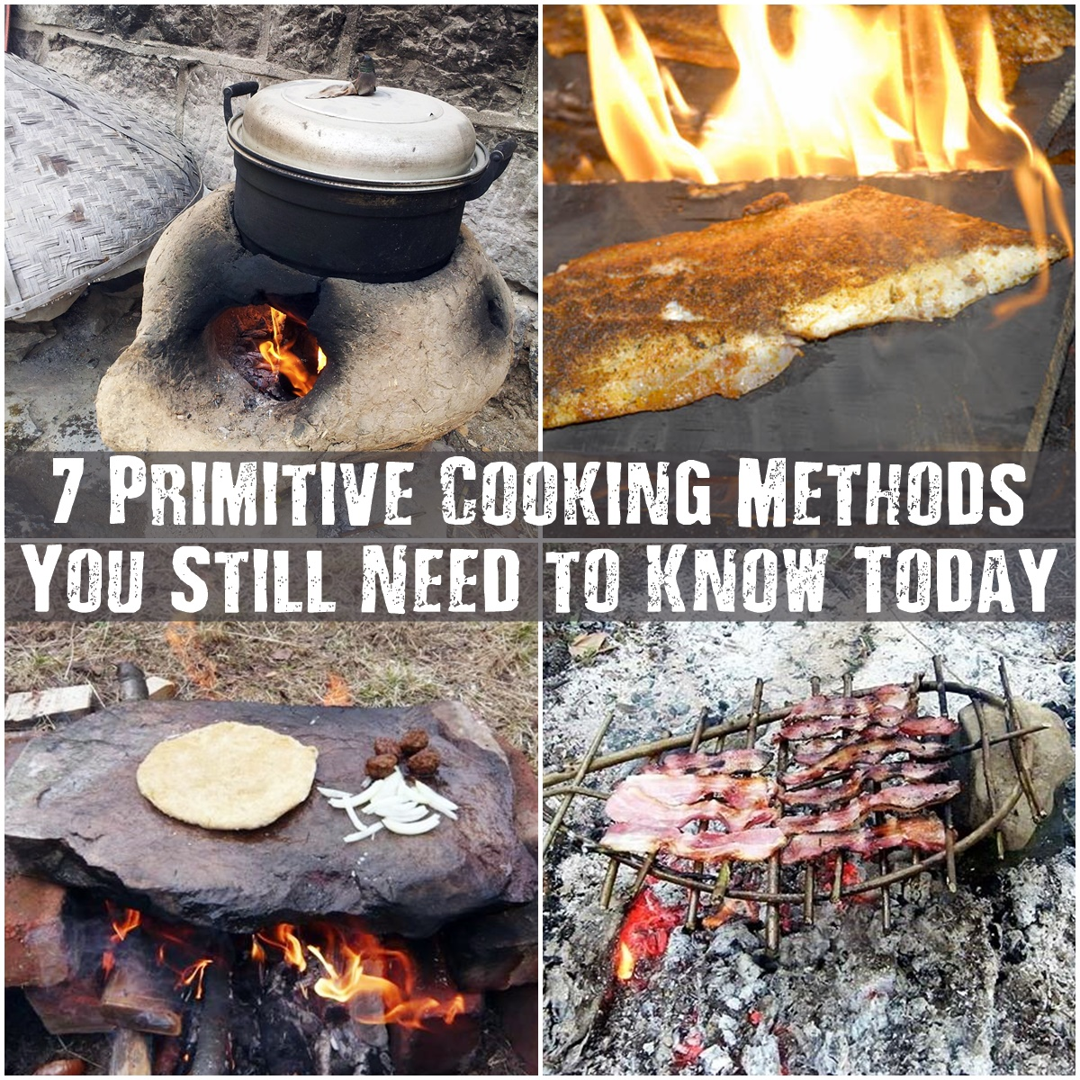 7 Pictures That Will Make You Want To Book A Trip: 7 Primitive Cooking Methods You Still Need To Know Today