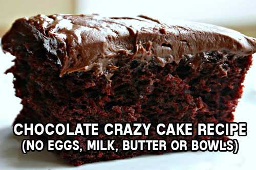 Chocolate Crazy Cake Recipe (No Eggs, Milk, Butter or Bowls)